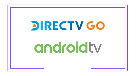 Latin America: DirecTV working on a new Android TV STB for DirecTV Go