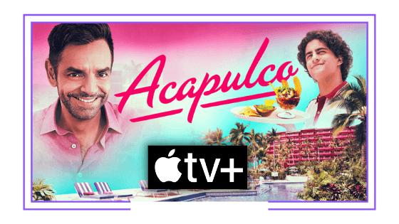 Latinoamérica: Apple TV+ estrenó su primera producción latinoamericana al lanzar la serie Acapulco